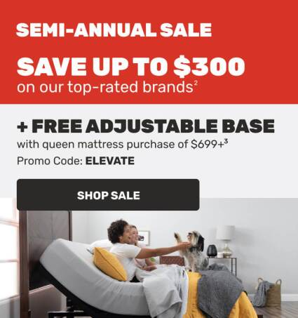 Semi- Annual Sale - Save up to $300 + Free Adjustable Base