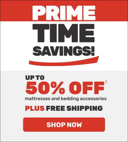 Primetime Savings up to 50% off Mattresses and Bedding Accessories Plus Free Shipping - Shop Now